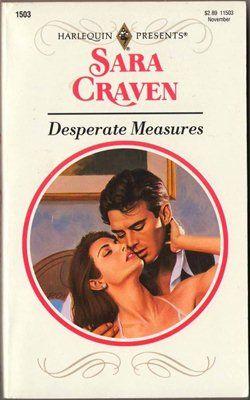 Desperate Measures by Sara Craven Harlequin Presents 0373115032