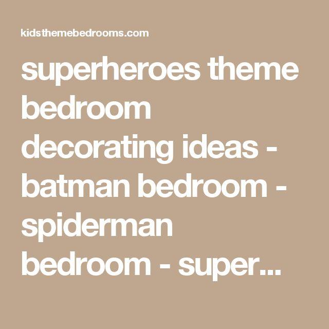 superheroes theme bedroom decorating ideas - batman bedroom - spiderman bedroom - superman bedroom -  children bedroom superheroes theme decor - batman theme beds - superman murals - batman bedroom wallpaper - life size superheroes murals - lifesize stick ups superheroes bedroom design ideas - superman