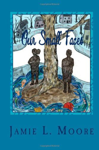 Our Small Faces by Jamie L. Moore http://www.amazon.com/dp/0615911587/ref=cm_sw_r_pi_dp_Mj8Ktb0YQXN6PHX1