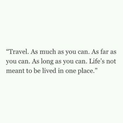 This is going to be my motto in life. There's nothing holding me back from going anywhere my mind can dream of.