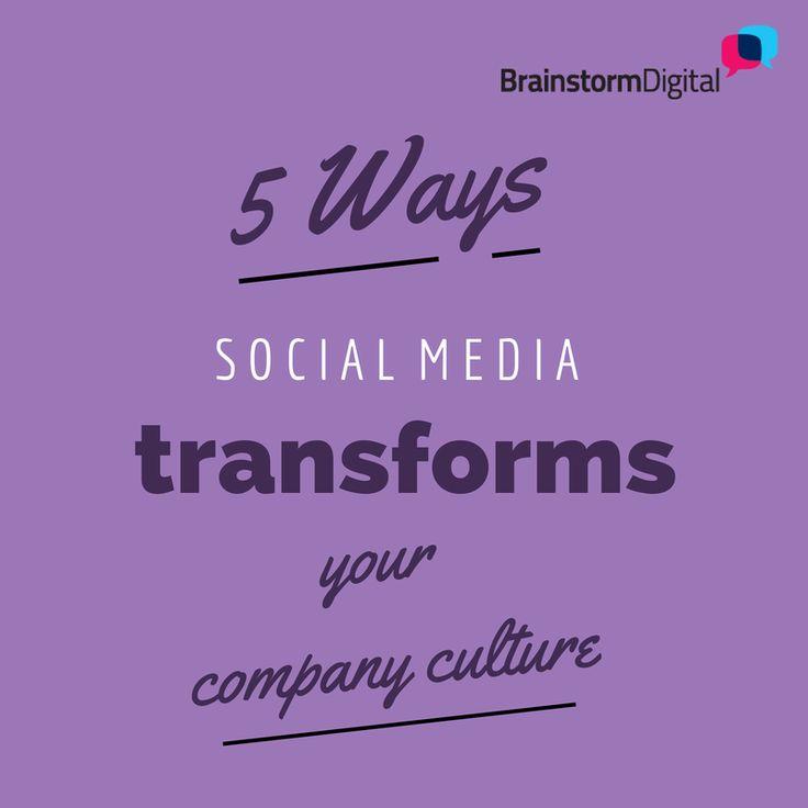 5 ways social media transforms your internal company culture