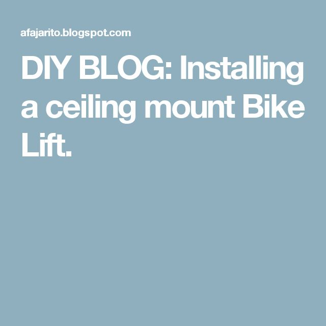 DIY BLOG: Installing a ceiling mount Bike Lift.