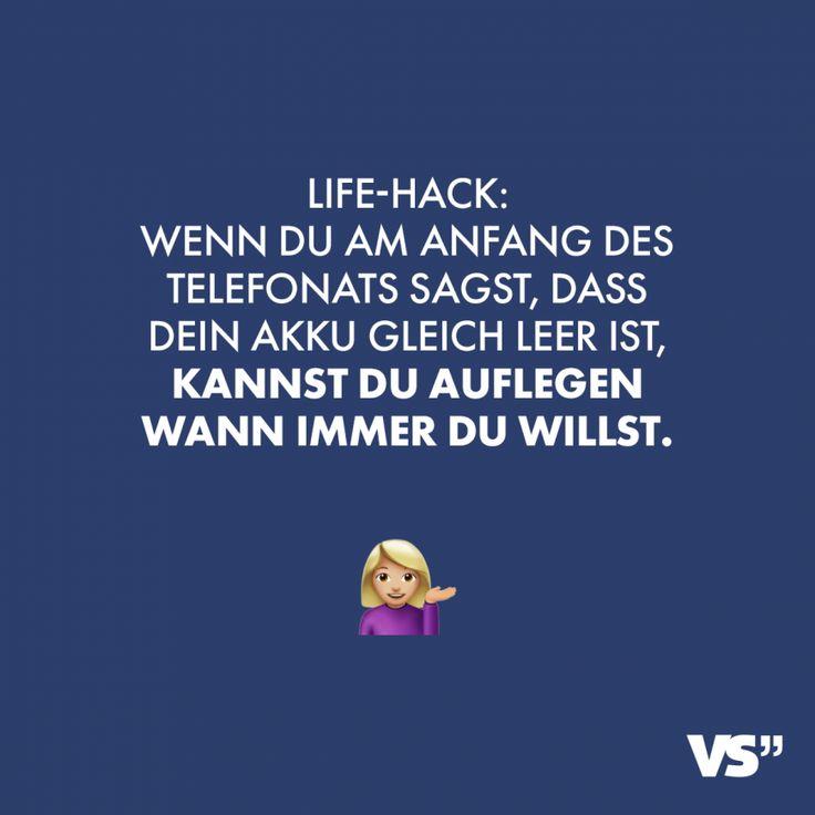 Visual Statements®️ Life-Hack: Wenn du am Anfang des Telefonats sagst , dass dein Akku gleich leer ist kannst du auflegen, wann immer du willst. Sp…