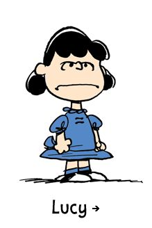 Peanuts, Lucy van Pelt - Known around the neighborhood (and by her little brother, Linus) for being crabby and bossy, Lucy can often be found dispensing advice from her 5-cent psychiatrist's booth, yanking away Linus' security blanket, or humiliating Charlie Brown. Lucy's only weakness? Her unrequited love for the piano-playing Schroeder.