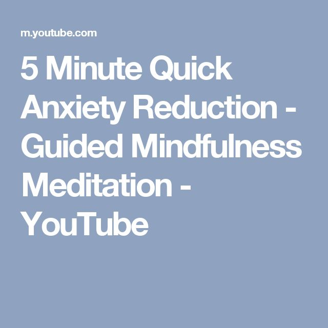 5 Minute Quick Anxiety Reduction - Guided Mindfulness Meditation - YouTube