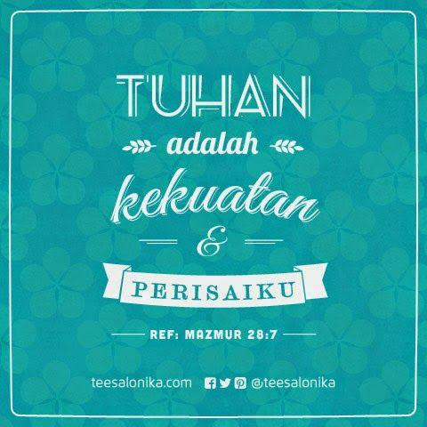"""""""Tuhan adalah kekuatan dan perisaiku""""  ~Ref: #Mazmur 28:7 - (Gambar 3)"""
