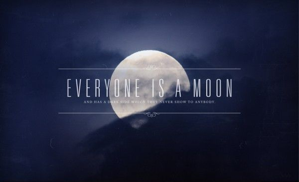 Everyone is a moon...