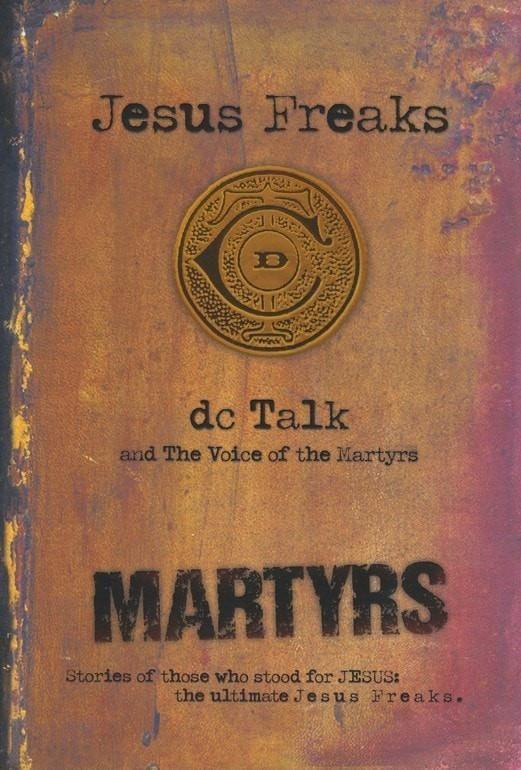 Jesus Freaks: Martyrs (Repackaged)