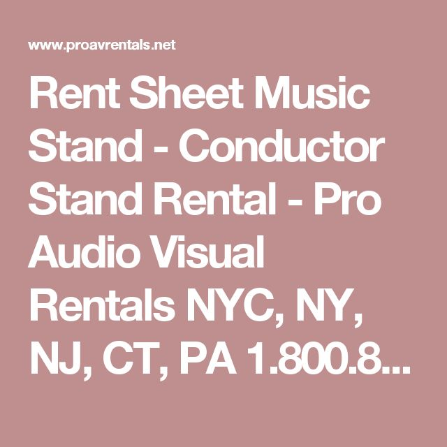 Rent Sheet Music Stand - Conductor Stand Rental - Pro Audio Visual Rentals NYC, NY, NJ, CT, PA 1.800.884.0653
