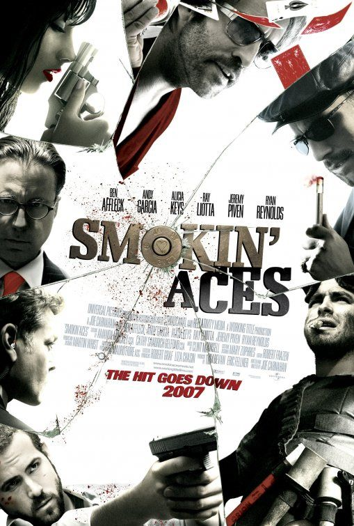 Smokin; Aces - one of my fav movies, i loved every minute of this movie. the characters were so colorful, so fun, and the subplots. my fav scene was when alicia keys character was being carried out by common, love at first sight.