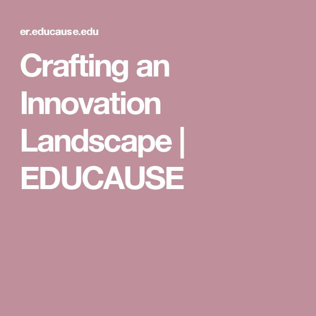 Crafting an Innovation Landscape | EDUCAUSE