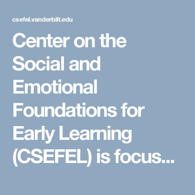 Center on the Social and Emotional Foundations for Early Learning (CSEFEL) is focused on promoting the social emotional development and school readiness of young children birth to age 5. CSEFEL is a national resource center funded by the Office of Head Start and Child Care Bureau for disseminating research and evidence-based practices to early childhood programs across the country.
