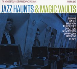 Jazz Haunts & Magic Vaults: The New Lost Classics of Resonance Records, Vol. 1 - Bill Evans, Stan Getz, Shirley Horn, Freddie Hubbard, Wes Montgomery, Sarah Vaughan & others. - Daedalus Books Online