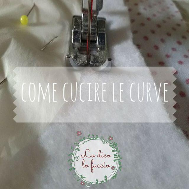 come cucire le curve http://www.lodicolofaccio.it/2016/05/come-cucire-le-curve-macchina.html