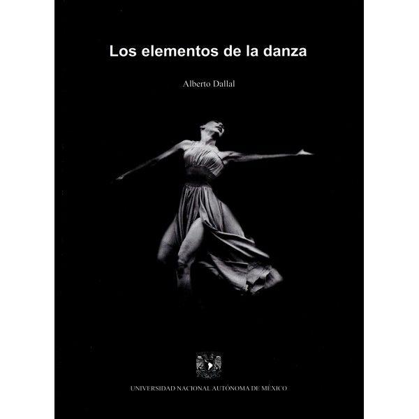 Los elementos de la danza - Tienda Electrónica Libros UNAM