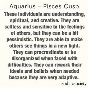 Aquarius and Pisces cusp individuals.