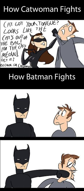 The difference between Catwoman and Batman …and this is the reason I love her so much!