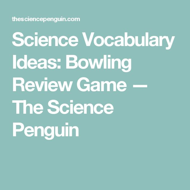 Science Vocabulary Ideas: Bowling Review Game — The Science Penguin