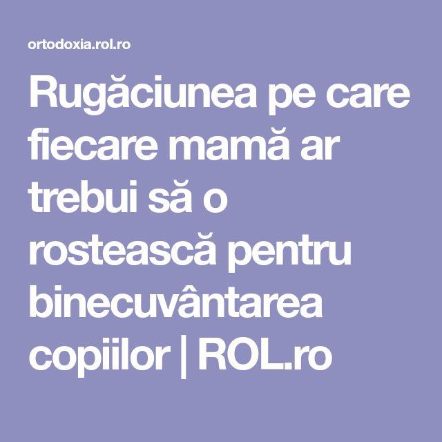 Rugăciunea pe care fiecare mamă ar trebui să o rostească pentru binecuvântarea copiilor   ROL.ro