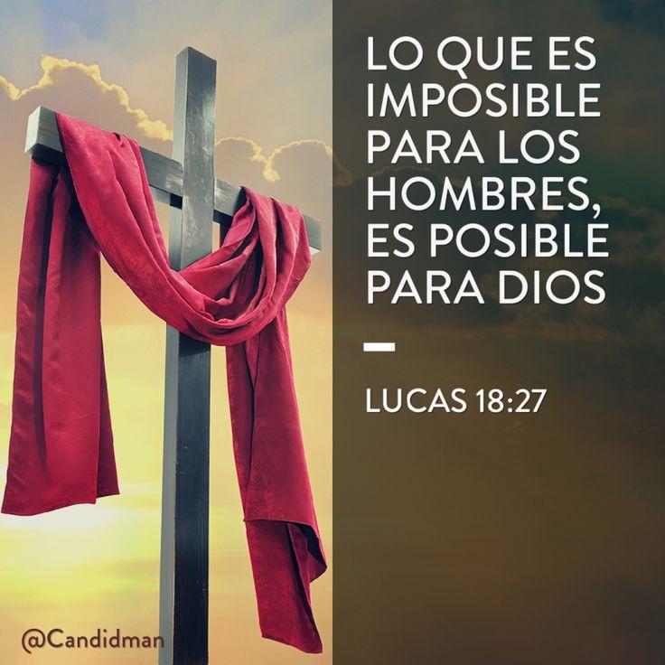 Lo que es imposible para los hombres es posible para Dios. Lucas 18:27 @Candidman #Frases Frases Celebres Candidman Dios Lucas Semana Santa Viernes Viernes Santo @candidman