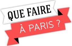 Que faire à Paris Sexy ◆ Que faire à Paris quand on est culotté ?