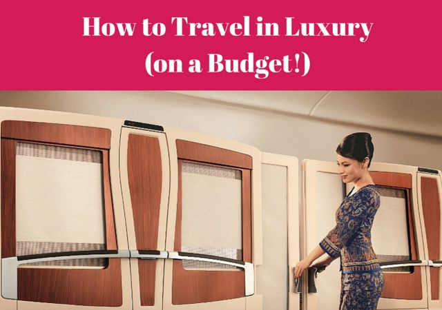 How to Travel in Luxury (on a Budget!) :http://www.thesavvyglobetrotter.com/tricks-tips-travel-luxury-on-a-budget/