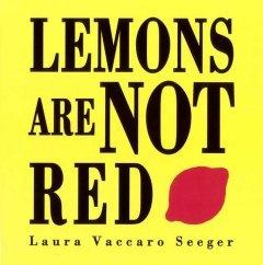 http://fvrl.bibliocommons.com/item/show/1399495021_lemons_are_not_red