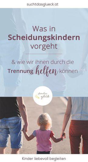 Was in Scheidungskindern vorgeht und wie wir ihnen durch die Trennung helfen können - Scheidung - Trennung - Kinder - Folgen - Fräulein im Glück der nachhaltige Mamablog