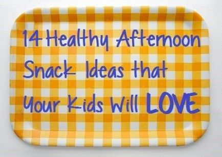 14 Healthy After School Snacks Your Kids Will LOVE