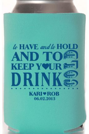 Custom Koozies -To Have and To Hold