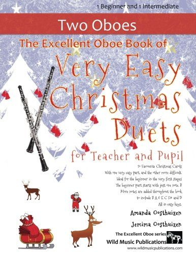 The Excellent Oboe Book of Very Easy Christmas Duets for Teacher and Pupil: 20 Favourite Christmas Carols arranged with one Very Easy part, and the ... for Teacher and Pupil. All in easy keys.  US $9.97 & FREE Shipping  #bigboxpower