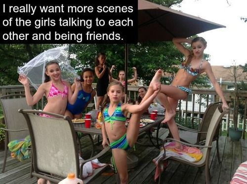 Dance Moms Confessions... This is EXACTLY what I want!!! And I'm pretty sure everyone else does too!