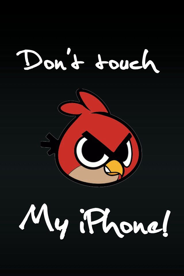 Dont touch my phone wallpaper angrybirds don 39 t touch - Don t touch my ipad wallpaper ...
