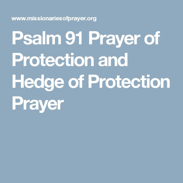 Psalm 91 Prayer of Protection and Hedge of Protection Prayer