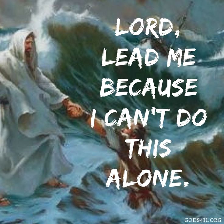 Lord, lead me because i can't do this alone. | Prayer