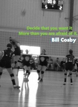 Page explains how to do well at volleyball tryouts.  You have to want it more than you are afraid of it.