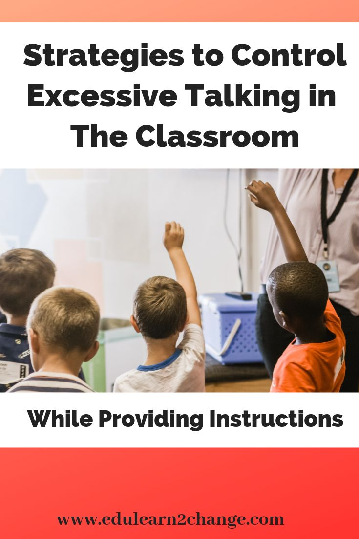 Strategies to control excessive talking in the classroom While Providing Instructions (Part 1)