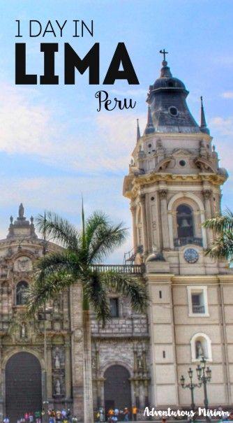 Pasar un día en Lima, Perú? Esto es lo que ver y hacer, incluyendo algunas áreas muy interesantes de la ciudad.