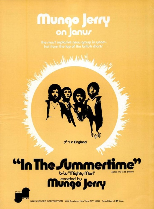 """In the Summertime"" is a song recorded in 1970 by Mungo Jerry. Written by the group's leader Ray Dorset. It is considered one of the highest selling singles of all time with an estimated 30 million copies sold."