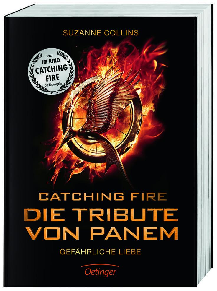 Catching Fire - Die Tribute von Panem - Gefährliche Liebe / Filmausgabe von Suzanne Collins