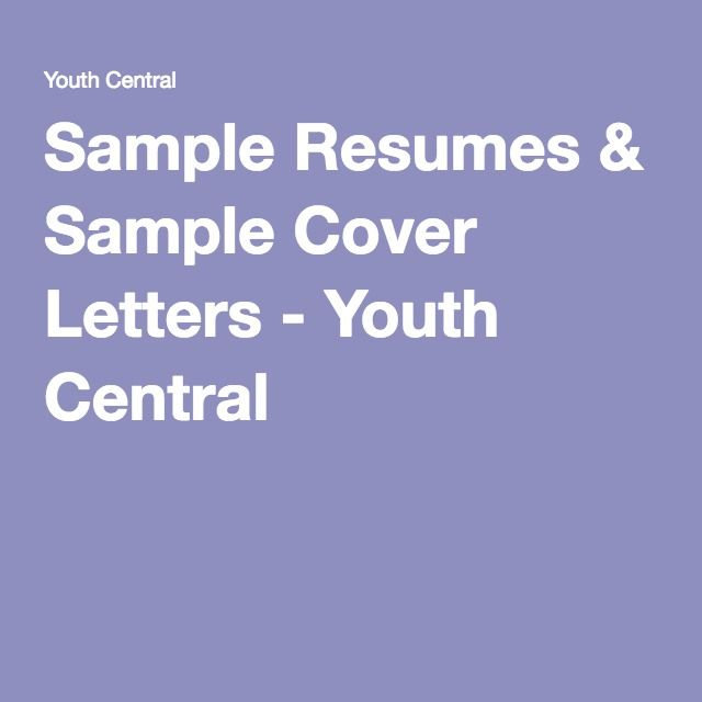 Sample Resumes Sample Cover Letters Youth Central AY4S