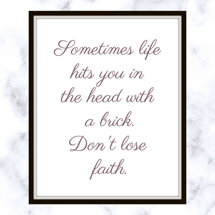 Sometimes life hits you in the head with a brick. Don't lose faith. - Steve Jobs - Quote - Print - Don't lose faith - faith quote