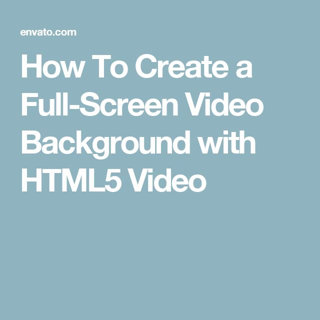 How To Create a Full-Screen Video Background with HTML5 Video - best of blueprint fixed background scrolling layout