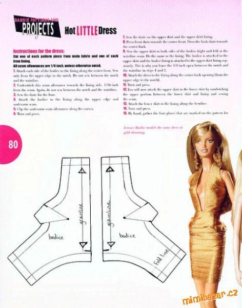 Na internetu jsem našla velmi jednoduchý střih na šaty pro Barbie. I když je jednoduchý, tak panence...