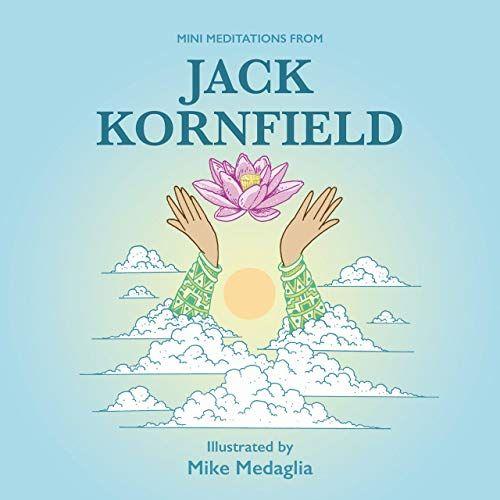 Download Pdf Mini Meditations From Jack Kornfield Free Epub Mobi Ebooks Mini Meditation Free Kindle Books Ebook