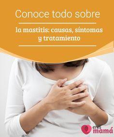 Conoce todo sobre la #mastitis: causas, síntomas y tratamiento   La mastitis es un pequeño #padecimiento que ocurre en muchas #mujeres que #amamantan. Pero, ¿de qué se trata esta #enfermedad?, ¿qué síntomas tienes?