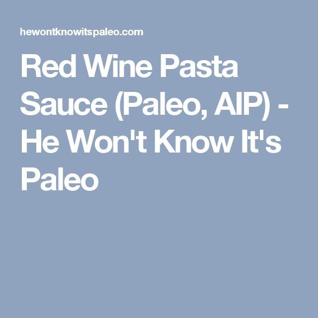 Red Wine Pasta Sauce (Paleo, AIP) - He Won't Know It's Paleo