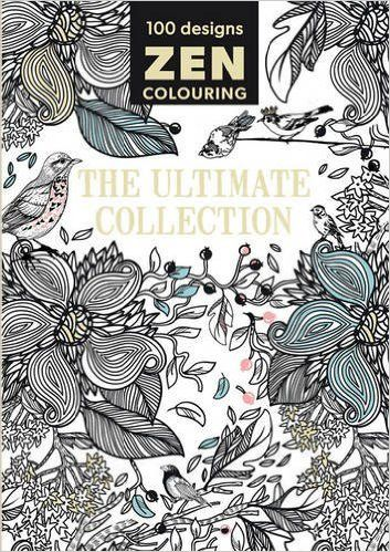 Zen The Ultimate Collection Massive Variety 100 Designs Adult Colouring Book From Hobbies