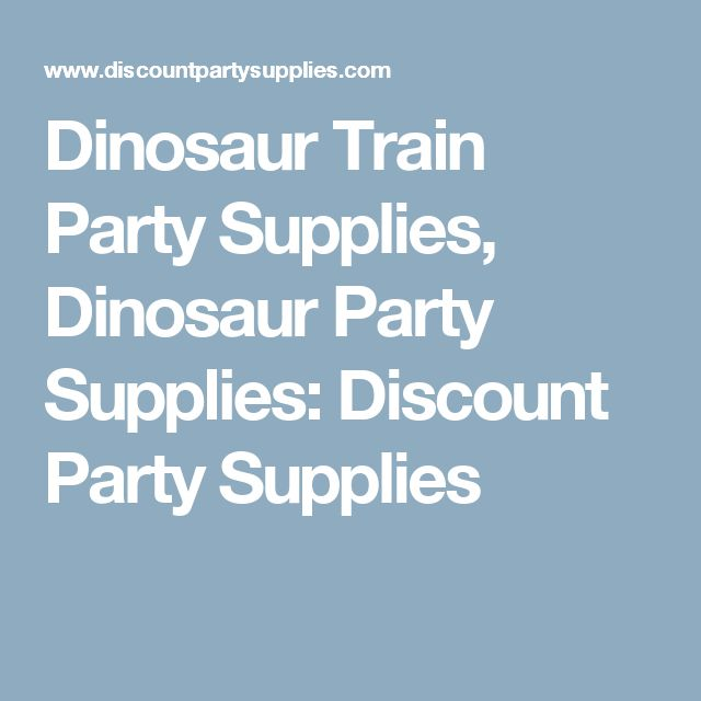 Dinosaur Train Party Supplies, Dinosaur Party Supplies: Discount Party Supplies
