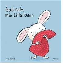 God natt, min lilla kanin / Jörg Mühle ... #bilderbok